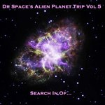 "Dr Space's Alien Planet Trip ""Vol. 5 - Search In Of..."" - CD"
